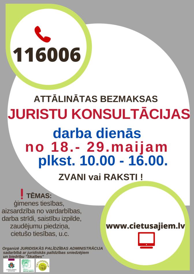 Attālinātas bezmaksas juristu konsultācijas darba dienās no 18.līdz 29.maijam pa tālr.116006